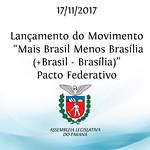 Lançamento do Movimento Mais Brasil Menos Brasília (+Brasil - Brasília) Pacto Federativo