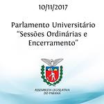 Parlamento Universitário - Sessões e Encerramento - 10/11/2017