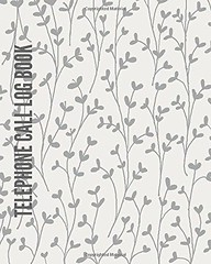 Download [PDF]  Telephone Call Log Book: Grey Floral Cover | Phone Call Log Book: 100 Pages To (booksY4HLSKJZ2) Tags: download pdf telephone