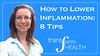Video: Learn How to Lower Body Inflammation in 8 Tips (Transform Health) Tags: inflammation lower body chronic learn video how herbal medicine healthy foods nutrition lifestyle habits herbs plant nutritionist watch wwwtransformhealthbiz