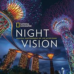 [PDF] DOWNLOAD National Geographic Night Vision: Magical Photographs of Life After Dark FULL (pankratios.shkodran) Tags: pdf download national