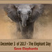 December  3 Of  2017 - The Elephant Day Campaign - Save Elephants