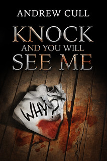 Knock and You Will See Me by Andrew Cull