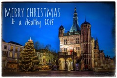 A Wish to all my Flickr-contacts. (Hans van Bockel) Tags: deventer wish holidays happy merry christmas 2018 brink waag kerst kerstboom lichtjes lights blue hour nikon 1680mm statief tripod le dickens