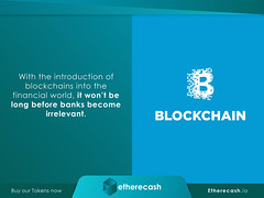 Blockchain Posed to Disrupt More than Just the Banking Industry | ICO | Cryptocurrency_2 (etherecash1) Tags: blockchain pos pointofsale cryptocurrency bitcoin fiat ico credit lending loans etherecash financialindustry banking banks