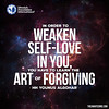 Quote of the Day: In Order to Weaken Self-Love... (Mehdi/Messiah Foundation International) Tags: ego egoism egoistic forgive forgiveness forgiving quote quoteoftheday quotes selflove selfish weaken younusalgohar