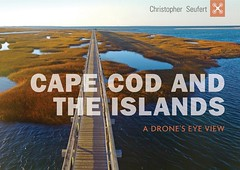 Cape Cod & The Islands: A Drone's Eye View (Chris Seufert) Tags: capecod chatham drone aerial book photography