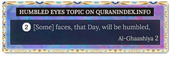 Browse Humbled eyes Quran Topic on http://Quranindex.info/search/humbled eyes  #Quran #Islam [88:2] (Quranindex.info) Tags: islam quran reciters surahs topics verses