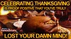 Celebrating Thanksgiving Is Proof Positive That You've Truly Lost Your Damn Mind! (LanceScurv) Tags: celebratingthanksgivingisproofpositivethatyouvetrulylostyourdamnmind deception europeanholiday evildeeds food gluttony god hypocrisy murder murderers nativeamericans satanicfeast savage slaughter thanksgiving theft