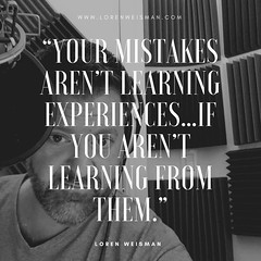 13 - mistakes, loren weisman, quotes, weiswords (WeismanSpeaks) Tags: mistakes learning experience quotes inspiration