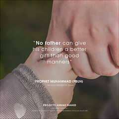 No father can give his children a better gift than good manners (Project Ahmad Shahid) Tags: ahmadiyya trueislam religion peace muslimsforpeace loveforallhatredfornone islam hadith prophetmuhammad manners goodmanners father children fatherandson fatheranddaughter parents upbringing discipline gift muslim quotes quotestoliveby quotesaboutlife famousquotes projectahmadshahid