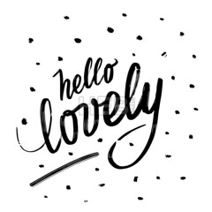 Hello lovely. Written phrase, lettering by hand. (Hebstreits) Tags: background banner brush calligraphy card day decoration decorative design drawn font greeting hand handwritten hello illustration ink inspirational isolated letter lettering love lovely modern painted phrase poster quote romantic script tshirt template text typography valentine vector wedding white word