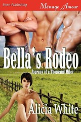 Epub  Bella s Rodeo [Journey of a Thousand Miles 1] (Siren Publishing Menage Amour) For Kindle (fenabookss) Tags: epub bella rodeo