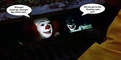 STEPHEN KING 'S IT : SHIFT CHANGE (DarkJediKnight) Tags: stephenking it timcurry billskarsgård pennywise dancingclown sewer georgie balloon weallfloatdownhere humor parody spoof fake