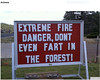 Due to the continueing dry spell in the west . Signs like this one popped up to warn people about the fire danger. (swampgas2 ( read my profile )) Tags: signs fire drought dry ron young sswampgas2 swampgas2