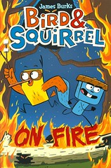 Bird & Squirrel on Fire (Vernon Barford School Library) Tags: jamesburks james burks bird birds squirrel squirrels birdsquirrel birdandsquirrel 4 four series adventure adventures animal animals forest forests friendship humour humor humorous party parties graphic novel novels graphicnovel graphicnovels vernon barford library libraries new recent book books read reading reads junior high middle vernonbarford fiction fictional paperback paperbacks softcover softcovers covers cover bookcover bookcovers 9780545804301 comics cartoons