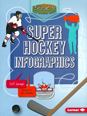 Super Hockey Infographics (Vernon Barford School Library) Tags: jeffsavage jeff savage vickulihin vic kulihin hockey infographic infographics sports recreation charts diagrams graphic graphics statistics trivia vernon barford library libraries new recent book books read reading reads junior high middle school vernonbarford nonfiction paperback paperbacks softcover softcovers covers cover bookcover bookcovers 9781467775779 comics cartoons