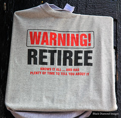 Warning - Retiree, T Shirt, Victoria, British Columbia, Canada (Black Diamond Images) Tags: warning retiree retired tshirt victoria britishcolumbia canada victoriabc shirt clothing knowall danger scenictours