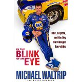"""""""IN THE BLINK OF AN EYE"""" by Michael Waltrip"""