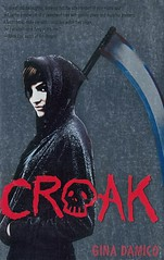 Croak (Vernon Barford School Library) Tags: ginadamico gina damico supernatural paranormal death dying grimreaper humor humour humorous reluctantreader futurelife fantasyfiction fantasy fiction youngadult youngadultfiction ya vernon barford library libraries new recent book books read reading reads junior high middle vernonbarford fictional novel novels paperback paperbacks softcover softcovers covers cover bookcover bookcovers 9780547608327
