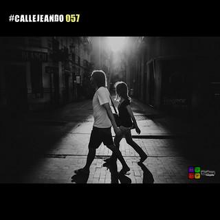 #CALLEJEANDO 057