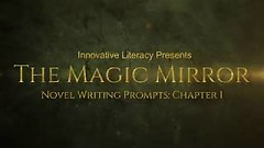 How to Write a Novel Using the Magic Mirror Writing Prompts: Chapter One (iwriter1) Tags: howtowriteabook howtowriteanovel innovativeliteracy teachwriting teaching writeabook writeanovel writeastory writing writingprompts