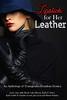Lipstick For Her Leather (sallybend) Tags: femdom transgender transsexual sissy crossdresser erotica bdsm