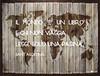 Il mondo è un libro! (millie_difiore) Tags: mappa frase mondo libro viaggio pagina legge mapa mundo viaje lee map sentence world travels read book