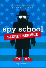 Spy School:  Secret Service (Vernon Barford School Library) Tags: stuartgibbs stuart gibbs spyschool secretservice 5 five spystories spyfiction spies espionage adventure action assassination mysteries mysterious mystery mysteryfiction mysterynovel friendship presidents school schools washington dc districtofcolumbia humor humour humorous 9781481477826 vernon barford library libraries new recent book books read reading reads junior high middle vernonbarford fiction fictional novel novels hardcover hard cover hardcovers covers bookcover bookcovers