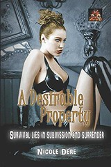 Epub  A Desirable Property: Survival lies in submission and surrender For Ipad (dianabooks) Tags: epub desirable property