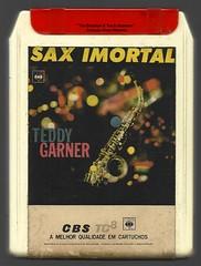 "1972 - Teddy Garner / Sax Imortal - brazil 8 track - fita cartucho de 8 pistas (""The Brazilian 8 Track Museum"") Tags: alceu massini vintage collection cool jazz saxofonista columbia cbs brasil lyrio panicali"