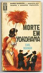 "1965 - Morte em Yokohama / Kill me in Yokohama - Earl Norman (""The Brazilian 8 Track Museum"") Tags: alceu massini vintage collection pulp fiction sexy art noir novel burns bannion"