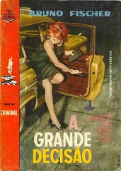 "1962 - A Grande Decisão / Run For Your Life - Bruno Fischer - cover by Robert McGinnis (""The Brazilian 8 Track Museum"") Tags: alceu massini vintage collection pulp fiction noir novel sexy cover tecnoprint gertum carneiro legs car coche carro antigo pernas fetish fetiche gloves luvas robert mcginnis"