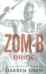 Zom-B Bride (Vernon Barford School Library) Tags: darrenshan darren shan zomb zombie zombies horror horrorfiction horrorstories horrornovels scary scarystories action reluctantreader thriller thrillers survival vernon barford library libraries new recent book books read reading reads junior high middle vernonbarford fiction fictional novel novels paperback paperbacks softcover softcovers covers cover bookcover bookcovers greatbritain british london england europe marriage bride brides clown clowns 9781443415354 youngadult youngadultfiction ya