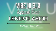 VIBE UI 3.0 APPS PORT FOR LENOVO A2010 2018 | Work Also other Devices (Desi Hacker) Tags: vibe ui 30 apps port for lenovo a2010 2018 | work also other devices