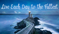 Live Each Day to the Fullest (Javcon117*) Tags: ocean blue sky shore lighthouse horizon water tide bridge rocks quote text saying typography javcon117 bold beacon walkway inspire inspiration motivate motivational seascape
