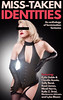 Miss-Taken Identities (sallybend) Tags: erotica femdom transgender sissy crossdresser pegging