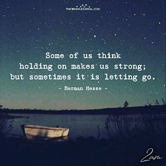 Some of us think  holding on makes us strong;  but sometimes it is letting go. - Hermann Hesse (tjetjev_gorbatjev@yahoo.co.id) Tags: motivational motivated holdingon strong fitnessmotivation live coffee sayings poems pictures quotes think life lettinggo introvert love quote motivationalquotes inspirational inspired hustle poets inspirationalquotes wisdom travel