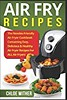 Air Fry Recipes: The Newbie-Friendly Air Fryer Coo (trolleytrends) Tags: friendly fryer newbie recipes