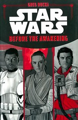 Star Wars:  Before the Awakening (Vernon Barford School Library) Tags: gregrucka greg rucka starwars sciencefiction science fiction goodandevil lifeonotherplanets adventure action rey poedameron fn2187 stormtroopers finn theforceawakens forceawakens vernon barford library libraries new recent book books read reading reads junior high middle school vernonbarford fictional novel novels hardcover hard cover hardcovers covers bookcover bookcovers 9781484728222