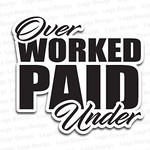 "Over Worked and Under Paid Logo <a style=""margin-left:10px; font-size:0.8em;"" href=""http://www.flickr.com/photos/99185451@N05/28238353409/"" target=""_blank"">@flickr</a>"
