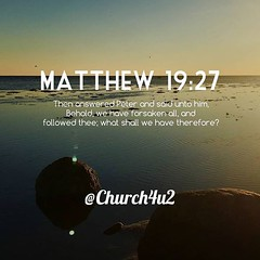 ... Forsaken   Abandonné · 2018dogwood52week9 · Matthew 19 27 U201cThen  Answered Peter And Said Unto Him, Behold, We ...