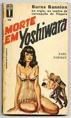 "1965 - Morte em Yoshiwara / Kill me in Yoshiwara - Earl Norman (""The Brazilian 8 Track Museum"") Tags: alceu massini vintage collection pulp fiction noir novel sexy cover burns bannion tits big art karate editormex"