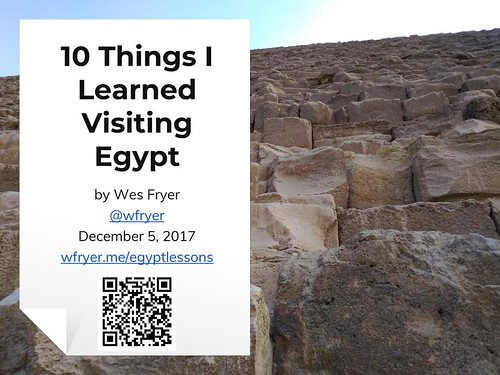10 Things I Learned Visiting Egypt by @w by Wesley Fryer, on Flickr