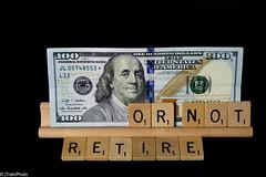 Retirement or not? (jtrainphoto) Tags: benfranklin retirement currency retire dollars 100 decision blackbackground planning goals