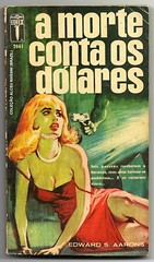 "1965 - A Morte Conta Os Dólares / Gift Of Death - Edward S. Aarons (""The Brazilian 8 Track Museum"") Tags: alceu massini vintage collection pulp fiction noir novel sexy art cover blond"