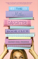 The Mother-Daughter Book Club16970798 (Vernon Barford School Library) Tags: heathervogelfrederick heather vogel frederick realisticfiction realistic fiction books reading clubs bookclubs concord massachusetts interpersonalrelations mothersanddaughters mothers daughters parents louisamayalcott littlewomen vernon barford library libraries new recent book read reads junior high middle vernonbarford fictional novel novels paperback paperbacks softcover softcovers covers cover bookcover bookcovers 9781416970798 1 one series
