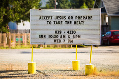 Accept Jesus or Prepare to Take the Heat! (Thomas Hawk) Tags: america canyonville oregon southernoregon usa unitedstates unitedstatesofamerica church sign fav10