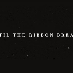 Percer les coeurs : Until the Ribbon Breaks – One Match