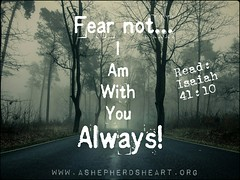 Fear not! He is with you always! (ashepherdsheart) Tags: truth faith encourage ashepherdsheart scripture soul bible heart christian fearless life godsword holyspirit jesus mind encouragement fearnot strength peace joy christianity wisdom hope christfollower